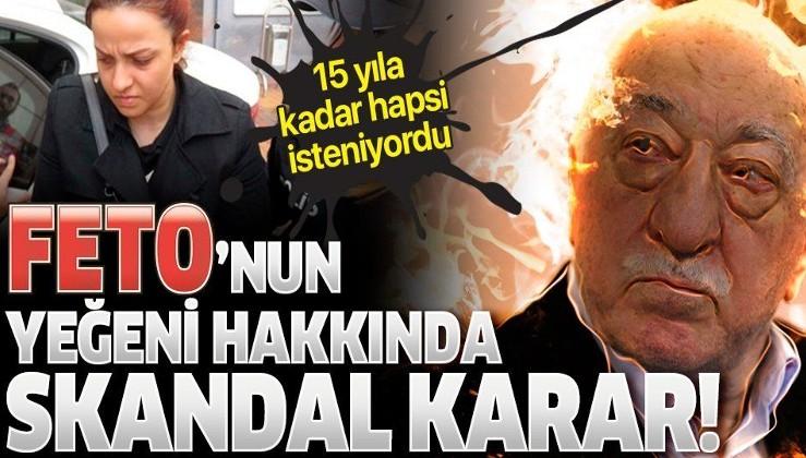 Son dakika: Fetullah Gülen'in yeğeni Zeynep Gülen hakkında skandal karar!