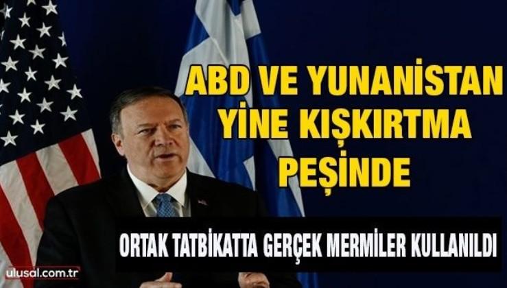 ABD ve Yunanistan'dan ortak kışkırtma