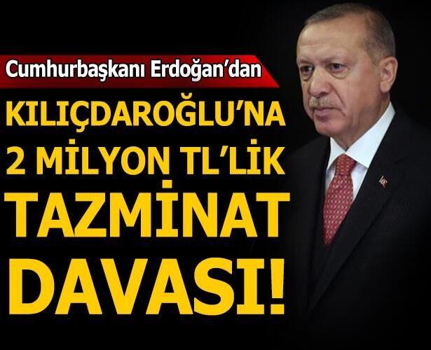 Son dakika: Cumhurbaşkanı Erdoğan'dan Kılıçdaroğlu'na 2 milyon liralık dava