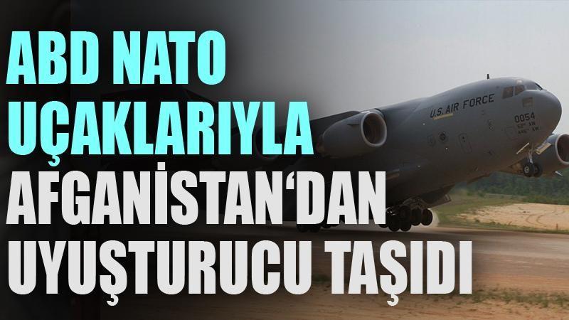 'ABD NATO uçaklarıyla Afganistan'dan uyuşturucu taşıdı'