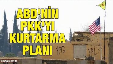 ABD'nin PKK'yı kurtarma planı
