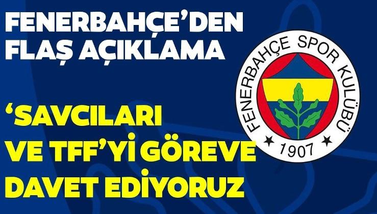 Fenerbahçe'den flaş açıklama: Savcıları ve TFF'yi göreve davet ediyoruz: Ligde kurgu yok!