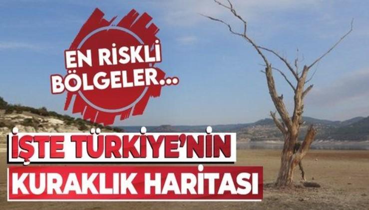 SON DAKİKA! Türkiye'nin kuraklık haritası çıktı! İşte en riskli bölgeler...