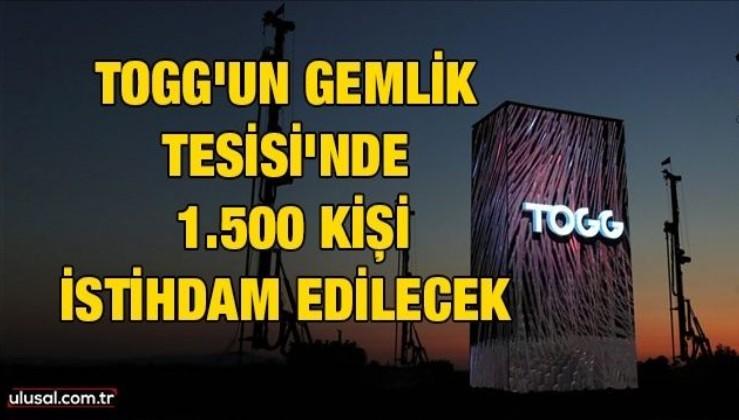 TOGG'un Gemlik Tesisi'nde 1.500 kişi istihdam edilecek