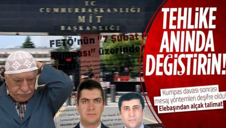 MİT kumpas davası sonrası deşifre oldu! FETÖ elebaşının alçak planı: Tehlike anında değiştirin