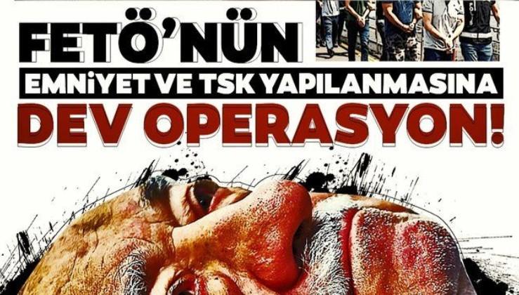 SON DAKİKA: FETÖ'nün emniyet yapılanmasına operasyon! 9 şüpheli hakkında gözaltı kararı