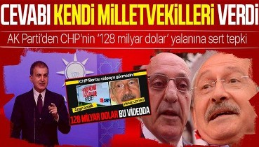 AK Parti Sözcüsü Ömer Çelik'ten CHP'nin '128 milyar dolar' iddiasına tepki: En güzel cevabı kendi milletvekilleri verdi