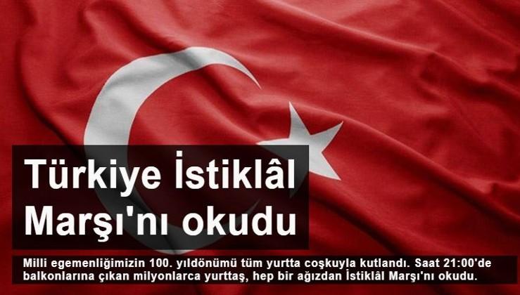 Türkiye İstiklâl Marşı'nı okudu