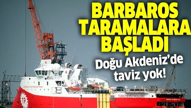 Doğu Akdeniz'de taviz yok! Barbaros Hayrettin Paşa gemisi sismik taramalara başladı