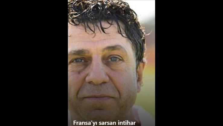 Fransa'yı sarsan intihar