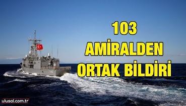 103 amiralden ortak bildiri