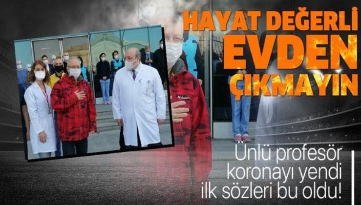 Son dakika: Prof. Dr. Oğuz Özyaral koronavirüsü yendi: Hayat değerli evden çıkmayın!