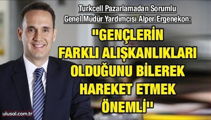 Turkcell Pazarlamadan Sorumlu Genel Müdür Yardımcısı Alper Ergenekon: ''Gençlerin farklı alışkanlıkları olduğunu bilerek hareket etmek önemli''