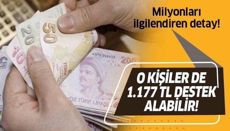 Son dakika: O kişiler de 1.177 lira destek alabilir! Destek ödemelerinde milyonları ilgilendiren detay!