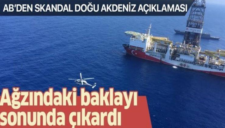 AB'den Türkiye hakkında skandal Doğu Akdeniz açıklaması