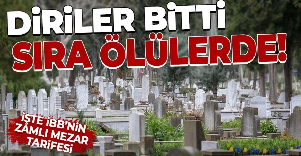 İstanbul'da mezara da zam geldi! İBB yeni tarifeyi belirledi