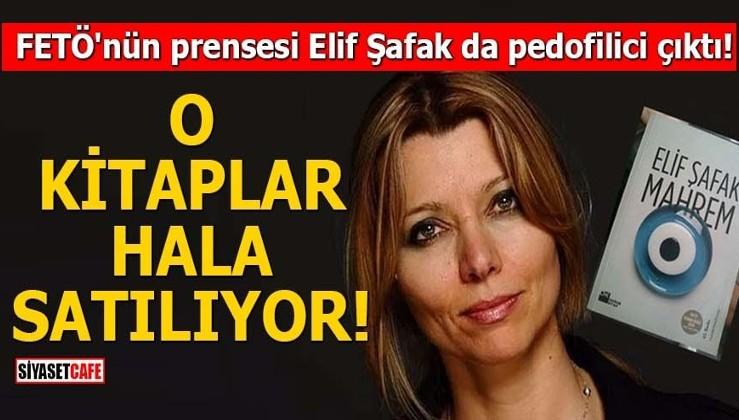 Pedofilinin alâsı Elif Şafak'ta var