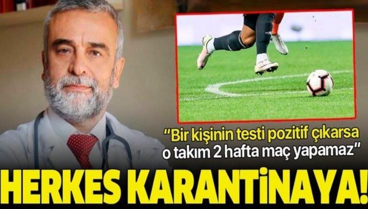 Prof. Dr. Osman Erk: 1 kişinin testi pozitif çıkarsa tüm takım 14 gün karantinaya girer
