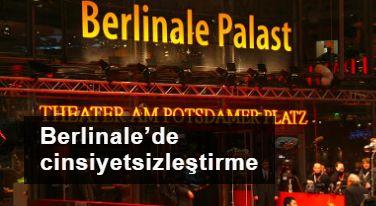 Berlinale'de cinsiyetsizleştirme