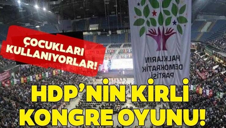 Son dakika: HDP'nin kirli kongre oyunu! Çocukları kullanıyorlar...