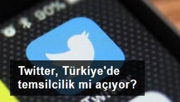 Twitter, Türkiye'de temsilcilik mi açıyor?