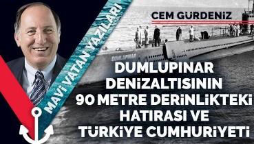 Dumlupınar denizaltısının 90 metre derinlikteki hatırası ve Türkiye Cumhuriyeti