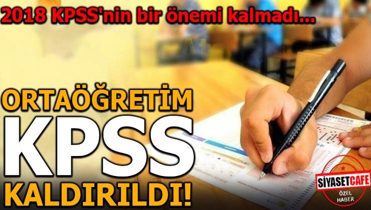 Ortaöğretim KPSS kaldırıldı!