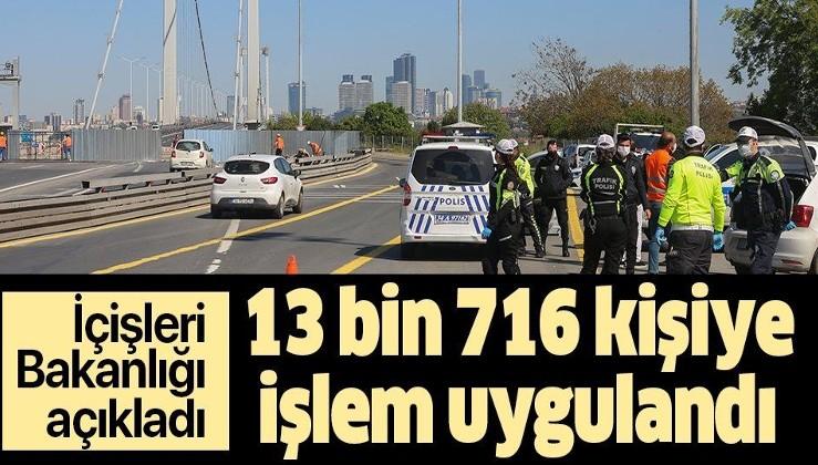 Son dakika: İçişleri Bakanlığı açıkladı: 13 bin 716 kişiye işlem uygulandı