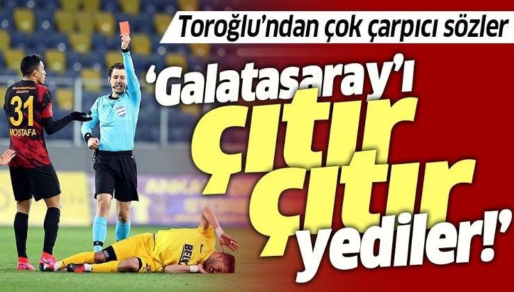 """Ankaragücü - Galatasaray maçı sonrası Erman Toroğlu'ndan şok yorum! """"Galatasaray'ı çıtır çıtır yediler"""""""