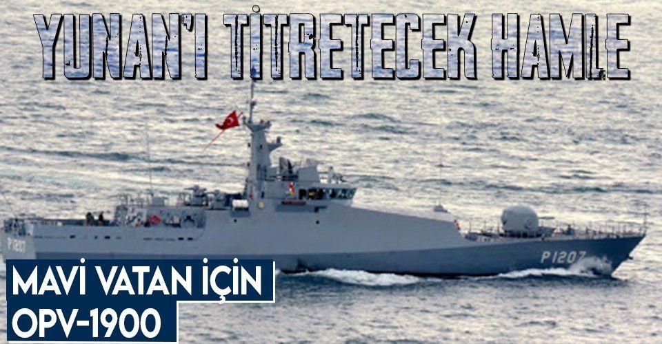Türkiye'den Yunanistan'ı titretecek hamle! Mavi Vatan için Açık Deniz Karakol Gemileri OPV-1900