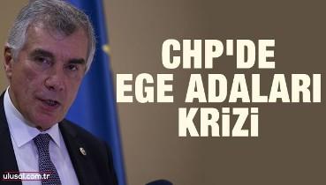 CHP'de Ege adaları krizi
