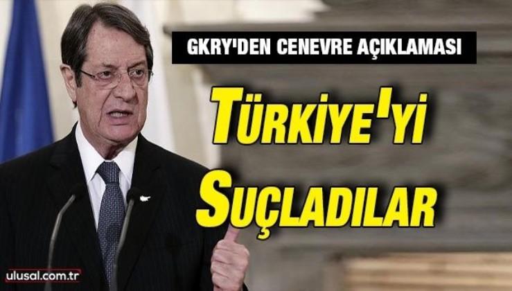 GKRY'den Cenevre açıklaması: Türkiye'yi suçladılar