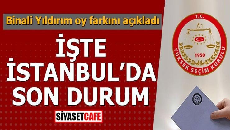 Binali Yıldırım oy farkını açıkladı İşte İstanbul'da son durum