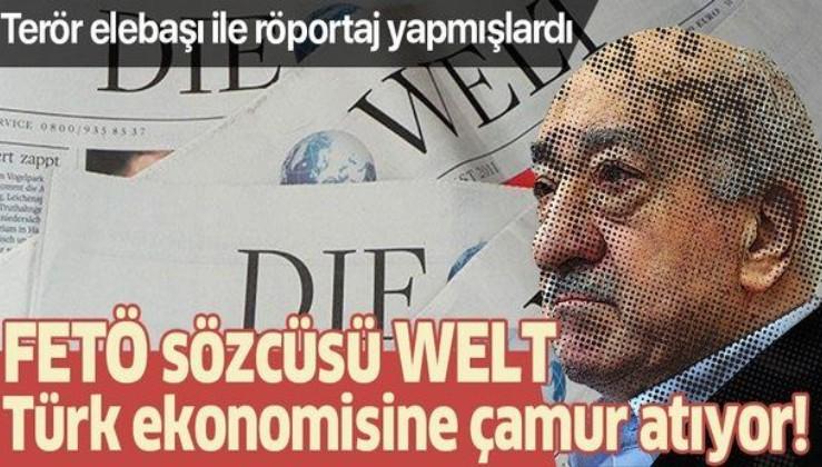 FETÖ sözcüsü Die Welt kendi ülkesini bıraktı Türk ekonomisine çamur atıyor!
