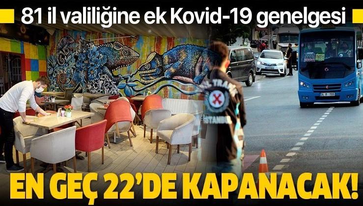 SON DAKİKA: İçişleri Bakanlığından 81 ilin valiliğine ek Kovid-19 genelgesi!