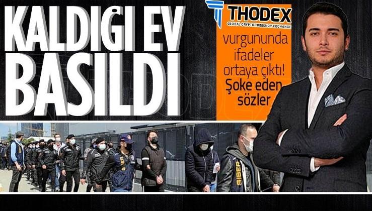 SON DAKİKA: Thodex vurgununda yeni gelişme! Faruk Fatih Özer'in kaldığı ev basıldı