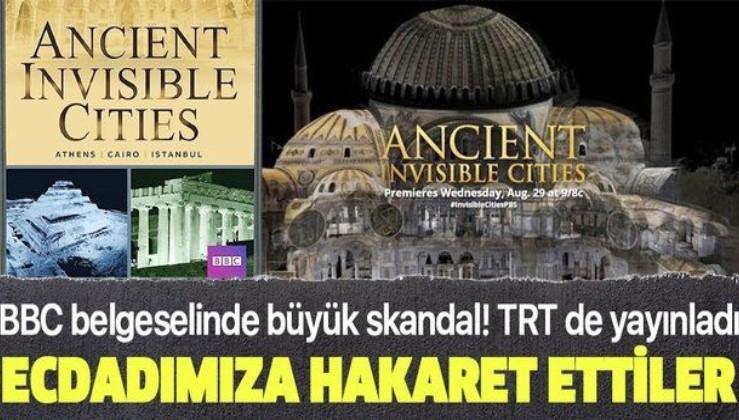 BBC yapımı Antik Görünmez Kentler belgeselinde Fatih Sultan Mehmet ve Türk milleti hakkında skandal ifadeler!.