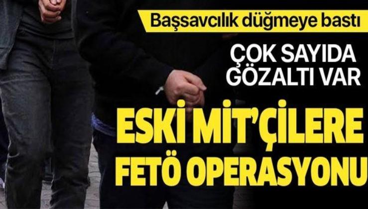 Son dakika: MİT personeline yönelik soruşturmada FETÖ mensubu 20 şüpheli hakkında gözaltı.