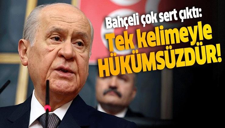 MHP lideri Bahçeli'den ABD'ye tasarı tepkisi: Tek kelimeyle hükümsüzdür.