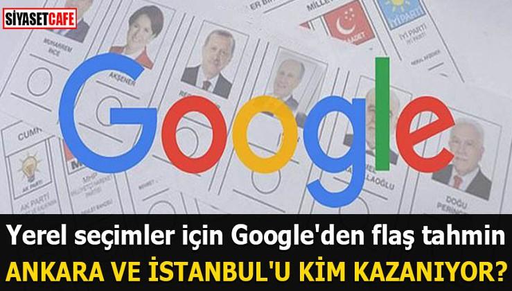 Yerel seçimler için Google'den flaş tahmin Ankara ve İstanbul'u kim kazanıyor?