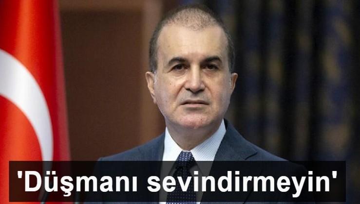 Çelik: Erdoğan İran'ın en büyük dostudur, düşmanı sevindirmeyin