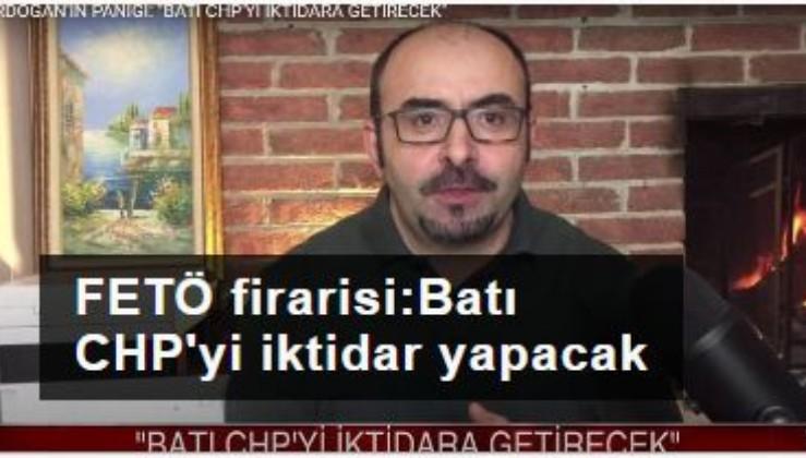 FETÖ firarisi Emre Uslu: Batı CHP'yi iktidara getirecek