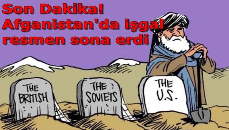 Son Dakika! Afganistan'da işgal sona erdi