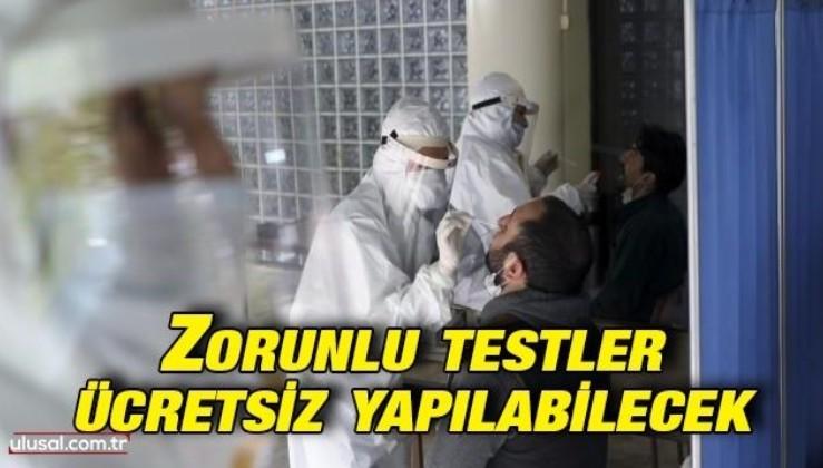 Zorunlu testler ücretsiz yapılabilecek
