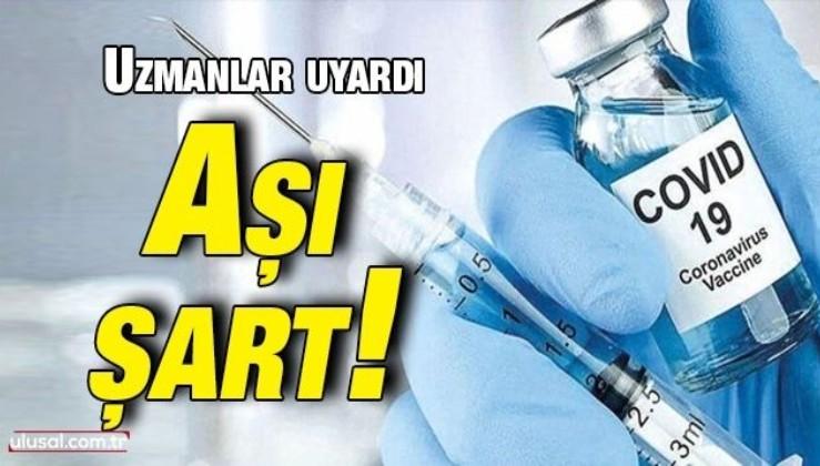 Uzmanlar uyardı: Aşı şart!