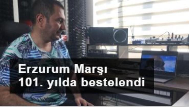 101. yıl için Erzurum Marşı'nı besteledi
