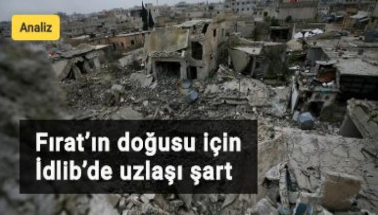 Fırat'ın doğusu için İdlib'de uzlaşı şart