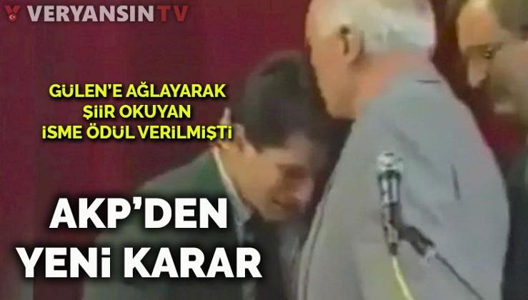 Gülen'e ağlayarak şiir okuyan kişi AKP'den başarı sertifikası almıştı… AKP'den yeni karar
