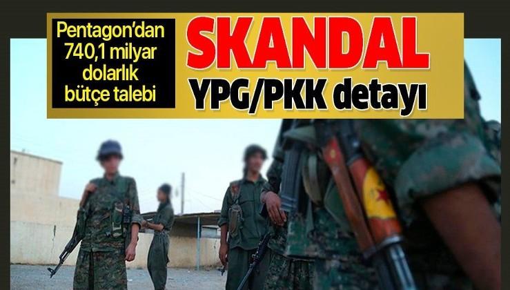 Son dakika: Pentagon'un 740,1 milyar dolarlık bütçe talebinde skandal YPG/PKK detayı.