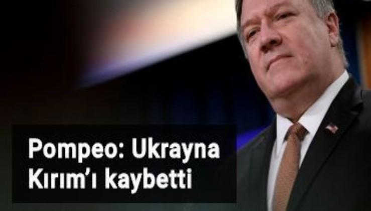 Pompeo: Ukrayna Kırım'ı kaybetti